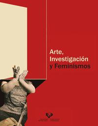 ARTE, INVESTIGACION Y FEMINISMOS
