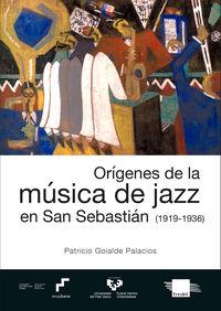 Origenes De La Musica De Jazz En San Sebastian (1919-1936) - Patricio Goialde Palacios