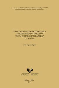 FILOLOGIATIK DIALEKTOLOGIARA NAFARROAKO EUSKARAZKO TESTU ZAHARRETAN BARRENA (1416-1750)