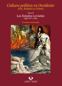 Cultura Politica En Occidente - Arte, Religion Y Ciencia Ii - Los Estados-Leviatan (siglos Xv A 1789) - Francisco Letamendia Belzunce