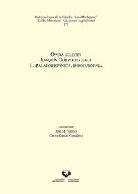 OPERA SELECTA - JOAQUIN GORROCHATEGUI II - PALAEOHISPANICA - INDOEUROPAEA