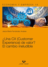 ¿UNA CX (CUSTOMER EXPERIENCE) DE VALOR? EL CAMBIO INELUDIBLE