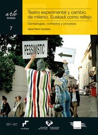 Teatro Experimental Y Cambio De Milenio. Euskadi Como Reflejo - Genealogia, Contextos Y Procesos - Rakel Marin Ezpeleta