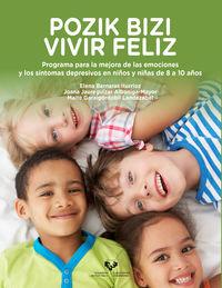 POZIK BIZI / VIVIR FELIZ - PROGRAMA PARA LA MEJORA DE LAS EMOCIONES Y LOS SINTOMAS DEPRESIVOS EN NIÑOS Y NIÑAS DE 8 A 10 AÑOS