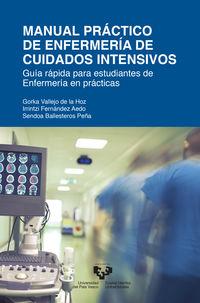 manual practico de enfermeria de cuidados intensivos - Gorka Vallejo / Irrintzi Fernandez / Sendoa Ballesteros