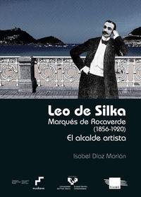 LEO DE SILKA - MARQUES DE ROCAVERDE (1856-1920) - EL ALCALDE ARTISTA