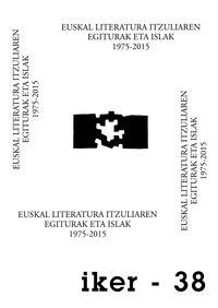 iker 38 - euskal literatura itzuliaren egiturak eta islak 1975-2015 - Miren Ibarluzea Santisteban