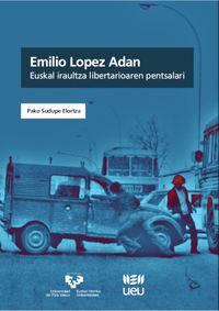EMILIO LOPEZ ADAN - EUSKAL IRAULTZA LIBERTARIOAREN PENTSALARI