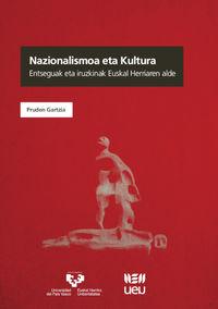 NAZIONALISMOA ETA KULTURA - ENTSEGUAK ETA IRUZKINAK EUSKAL HERRIAREN ALDE