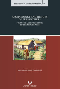 ARCHAEOLOGY AND HISTORY OF PEASANTRIES 1 - FROM THE LATE PREHISTORY TO THE MIDDLE AGES