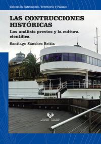 CONSTRUCCIONES HISTORICAS, LAS - LOS ANALISIS PREVIOS Y LA CULTURA CIENTIFICA