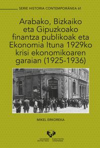 ARABAKO, BIZKAIKO ETA GIPUZKOAKO FINANTZA PUBLIKOAK ETA EKONOMIA ITUNA 1929KO KRISI EKONOMIKOAREN GARAIAN (1925-1936)
