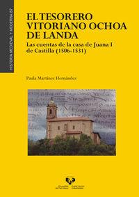 TESORERO VITORIANO OCHOA DE LANDA, EL - LAS CUENTAS DE LA CASA DE JUANA I DE CASTILLA (1506-1531)