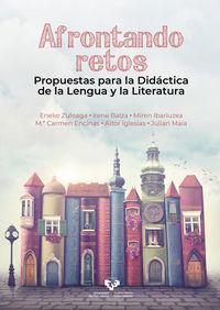 AFRONTANDO RETOS - PROPUESTAS PARA LA DIDACTICA DE LA LENGUA Y LA LITERATURA