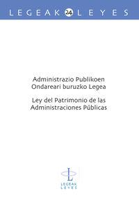 ADMINISTRAZIO PUBLIKOEN ONDAREARI BURUZKO LEGEA = LEY DE PATRIMONIO DE LAS ADMINISTRACIONES PUBLICAS