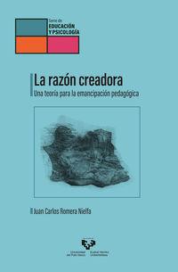 RAZON CREADORA, LA - UNA TEORIA PARA LA EMANCIPACION PEDAGOGICA