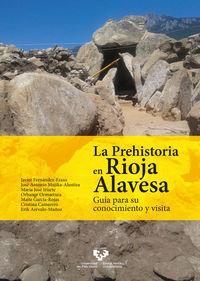 LA PREHISTORIA EN RIOJA ALAVESA - GUIA PARA SU CONOCIMIENTO Y VISITA