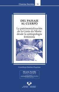 DEL PAISAJE AL CUERPO - LA PATRIMONIALIZACION DE LA COSTA DA MORTE DESDE LA ANTROPOLOGIA FEMINISTA
