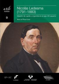 NICOLAS LEDESMA (1791-1883) . MAESTRO DE CAPILLA Y ORGANISTA EN EL SIGLO XIX ESPAÑOL
