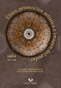 ELITES, PROMOCION ARTISTICA E IMAGEN DEL PODER - SIGLOS XV-XIX