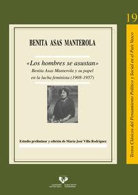 """""""LOS HOMBRES SE ASUSTAN"""" - BENITA ASAS MANTEROLA Y SU PAPEL EN LA LUCHA FEMINISTA (1908-1957)"""