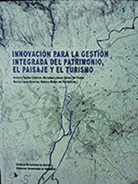 INNOVACION PARA LA GESTION INTEGRADA DEL PATRIMONIO, EL PAISAJE Y EL TURISMO