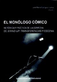 MONOLOGO COMICO, EL - RETORICA Y POETICA DE LA COMEDIA STAND-UP. TRANSFERENCIAS Y ESCENA