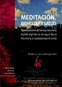 MEDITACION, BIENESTAR Y SALUD - APORTACIONES DE LA NEUROCIENCIA CONTEMPLATIVA AL EQUILIBRIO MENTAL Y AL AUTOCONOCIMIENTO