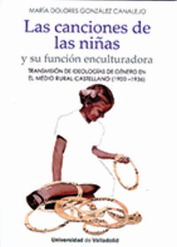 CANCIONES DE LAS NIÑAS, LAS - Y SU FUNCION ENCULTURADORA