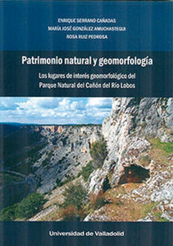 PATRIMONIO NATURAL Y GEOMORFOLOGIA - LOS LUGARES DE INTERES GEOMORFOLOGICO DEL PARQUE NATURAL DEL CAÑON DEL RIO LOBOS