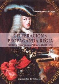 CELEBRACION Y PROPAGANDA REGIA - FIESTAS Y REGOCIJOS EN PALENCIA (1700-1834)