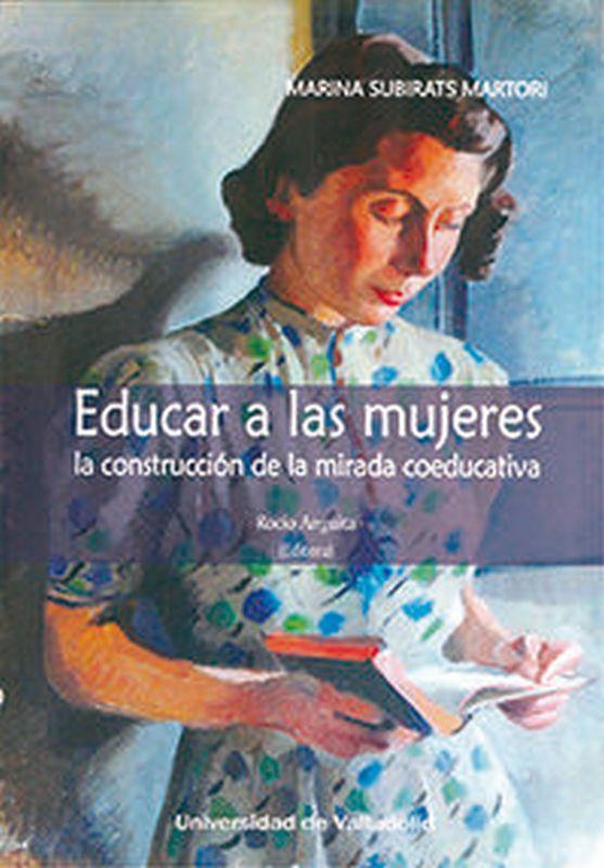 EDUCAR A LAS MUJERES - LA CONSTRUCCION DE LA MIRADA COEDUCATIVA