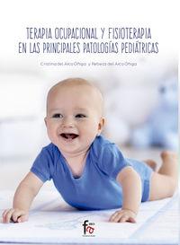 TERAPIA OCUPACIONAL Y FISIOTERAPIA EN LAS PRINCIPALES PATOLOGIAS PEDIATRICAS
