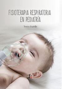 Fisioterapia Respiratoria En Pediatria - Francisco Javier Castillo Montes