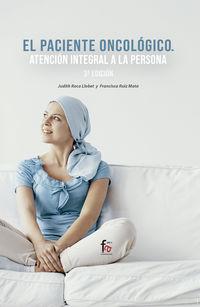 (3 Ed) Paciente Oncologico, El - Atencion Integral A La Persona - Judith Roca Llobet