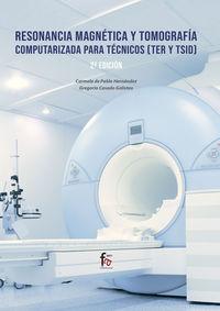 RESONANCIA MAGNETICA Y TOMOGRAFIA COMPUTARIZADA PARA TECNICO