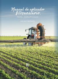 Manual De Aplicador Fitosanitario - Nivel Cualificado - Juan Jose Caler España