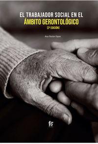 El (2 ed) trabajador social en el ambito gerontologico - Ana Pastor Fayos