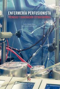 Enfermeria Perfusionista. Tecnicas De Oxigenacion Y Extracorporea - Carlos Calzado Bravo / Jose Ramon Ledesma Sola