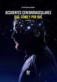 (4 Ed) Accidentes Cerebrovasculares - Que, Como Y Por Que - Eva Maria Garza Cejudo
