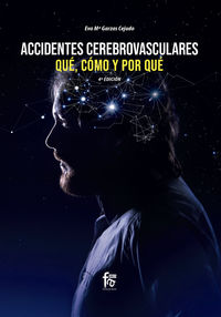(4 ED) ACCIDENTES CEREBROVASCULARES - QUE, COMO Y POR QUE