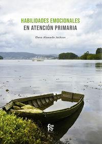 Habilidades Emocionales En Atencion Primaria - Elena Alameda Jackson