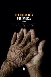(2 Ed) Dermatologia Geriatrica - Jose Blasco Melguizo / Ricardo Ruiz Villaverde