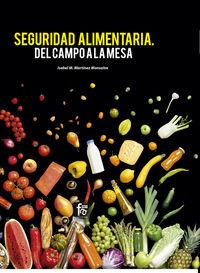 Seguridad Alimentaria - Del Campo A La Mesa - Isabel Martinez Monsalve