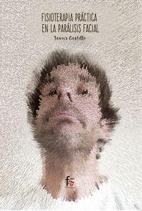Fisioterapia Practica En La Paralisis Facial - Francisco Javier Castillo Montes