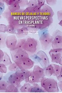 banco de celulas y tejidos - nuevas perspectivas en trasplante 2 - Maria Dolores Enciso Rivilla / Fernando Cobo Martinez
