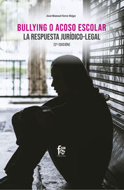 (2 ED) BULLYING O ACOSO ESCOLAR - LA RESPUESTA JURIDICO-LEGAL