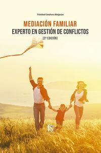 (2 ED) MEDIACION FAMILIAR - EXPERTO EN GESTION DE CONFLICTOS