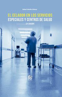 (3 ED) CELADOR EN LOS SERVICIOS ESPECIALES Y CENTROS DE SALUD, EL