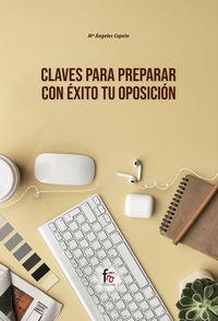 Claves Para Preparar Con Exito Tu Oposicion - Maria De Los Angeles Capelo Perez